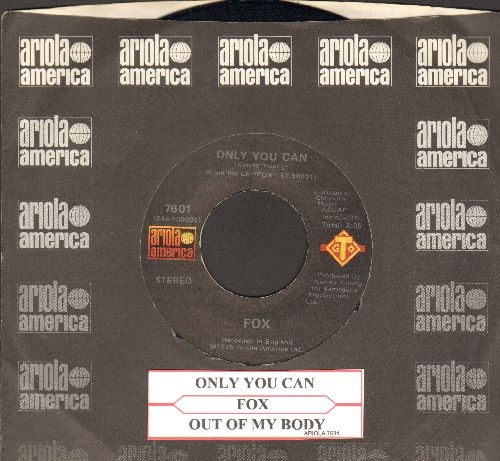 Fox - Only You Can/Out Of My Body (with juke box label and company sleeve) - NM9/ - 45 rpm Records