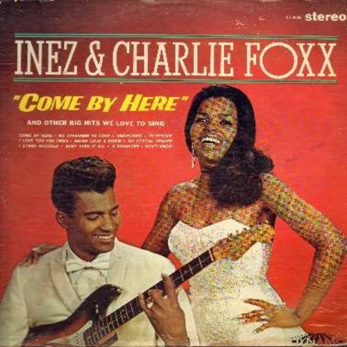 Foxx, Inez & Charlie - Come By Here: No Stranger To Love, I Stand Accused, Undecided, Never Love A Robin, Baby Take It All (Vinyl STEREO LP record) - EX8/VG7 - LP Records