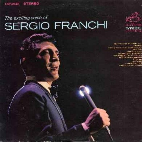 Franchi, Sergio - The Exciting Voice of Sergio Franchi: You'll Never Walk Alone, More (Theme from Mondo Cane), Ebb Tide, Star Dust, Mala Femmena (Vinyl STEREO LP record) - NM9/EX8 - LP Records