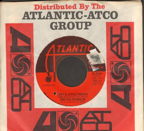 Franklin, Aretha - I Say A Little Prayer/The House That Jack Built (with Atlantic company sleeve) (bb, sol) - VG7/ - 45 rpm Records