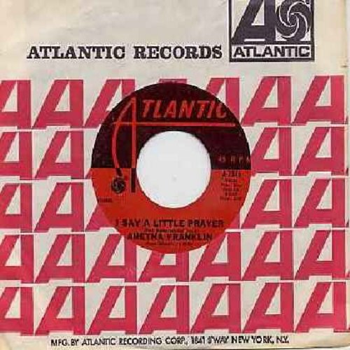 Franklin, Aretha - I Say A Little Prayer/The House That Jack Built (with Atlantic company sleeve) (bb) - NM9/ - 45 rpm Records