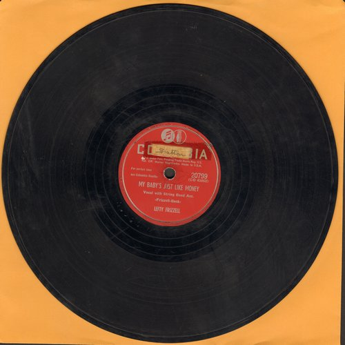 Frizzell, Lefty - My Baby's Just Like Money (She Goes From Man To Man)/I Want To Be With You Always (10 inch 78 rpm record) - VG7/ - 78 rpm