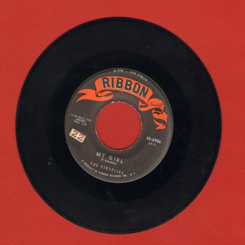 Fireflies - My Girl/Because Of My Pride - EX8/ - 45 rpm Records