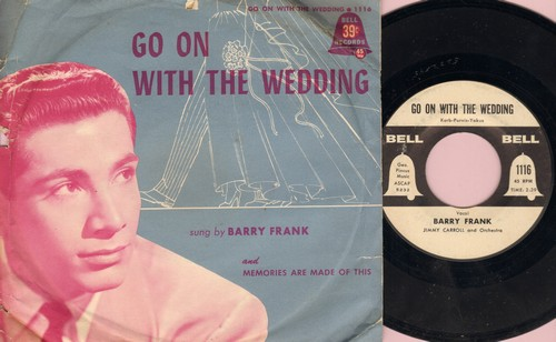 Frank, Barry - Go On With The Wedding/Memories Are Made Of This (by Ellie Russell and Michael Stewart on flip-side) (with RARE picture sleeve) - NM9/VG7 - 45 rpm Records