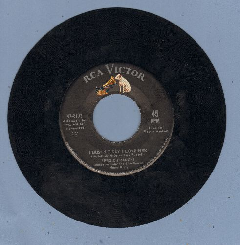 Franchi, Sergio - I Mustn't Say I Love Her/Once  - EX8/ - 45 rpm Records