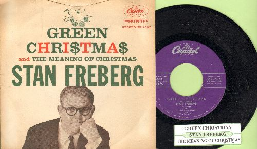 Freberg, Stan - Green Christmas (6:50 minutes long version)/The Meaning Of Christmas (with juke box label and RARE picture sleeve) - EX8/EX8 - 45 rpm Records