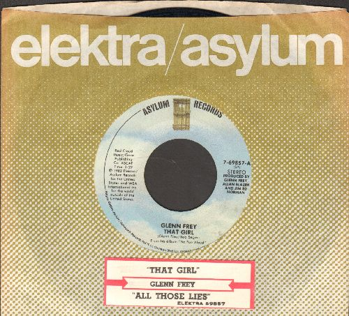 Frey, Glenn - That Girl/All Those Lies (with juke box label and company sleeve) - EX8/ - 45 rpm Records