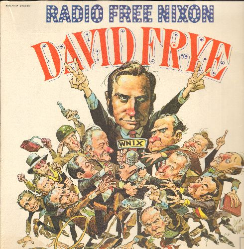 Frye, David - Radio Free Nixon: Hilarious Parody of the controversies surrounding President Richard M. Nixon (Vinyl STEREO LP record, NICE condition!) - NM9/EX8 - LP Records