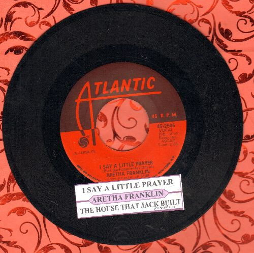 Franklin, Aretha - I Say A Little Prayer/The House That Jack Built (with juke box label) - EX8/ - 45 rpm Records