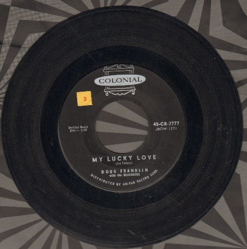 Franklin, Doug & The Bluenotes - My Lucky Love/Drizzlin' Rain - EX8/ - 45 rpm Records