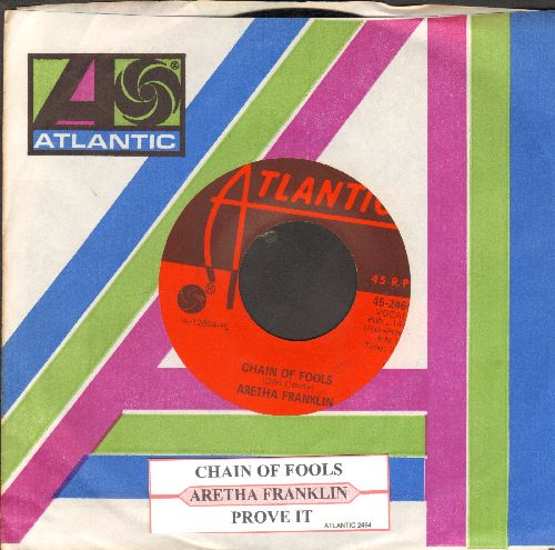 Franklin, Aretha - Chain Of Fools/Prove It (with juke box label and Atlantic company sleeve) - EX8/ - 45 rpm Records