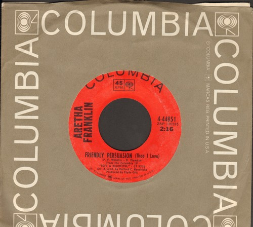 Franklin, Aretha - Friendly Persuasion (Thee I Love)/Jim (with Columbia company sleeve) - NM9/ - 45 rpm Records