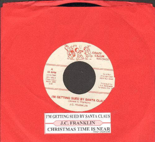Franklin, J.C. - I'm Getting Sued By Santa Claus/Christmas Time Is Near (Christmas Bells)(with juke box label) - NM9/ - 45 rpm Records