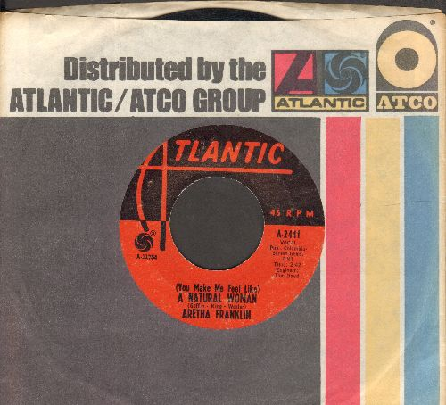 Franklin, Aretha - (You Make Me Feel Like) A Natural Woman/Baby, Baby, Baby (with Atlantic company sleeve) - VG7/ - 45 rpm Records
