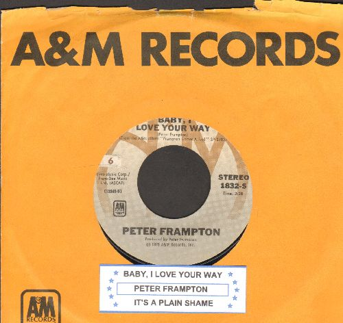 Frampton, Peter - Baby I Love Your Way/It's A Plain Shame (with juke box label and A&M company sleeve) - NM9/ - 45 rpm Records