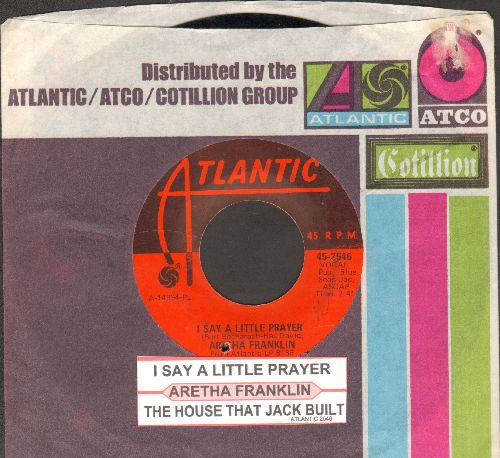 Franklin, Aretha - I Say A Little Prayer/The House That Jack Built (with juke box label and Atlantic company sleeve, bb)  - EX8/ - 45 rpm Records