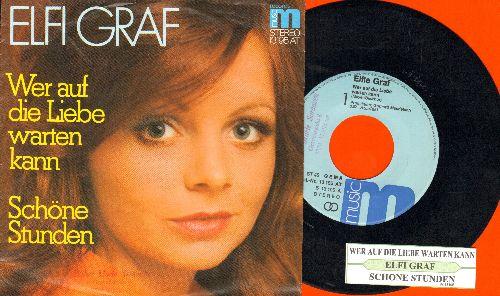 Graf, Elfi - Wer auf die Liebe warten kann/Schoene Stunden (German Pressing with picture sleeve, sung in German) - NM9/EX8 - 45 rpm Records