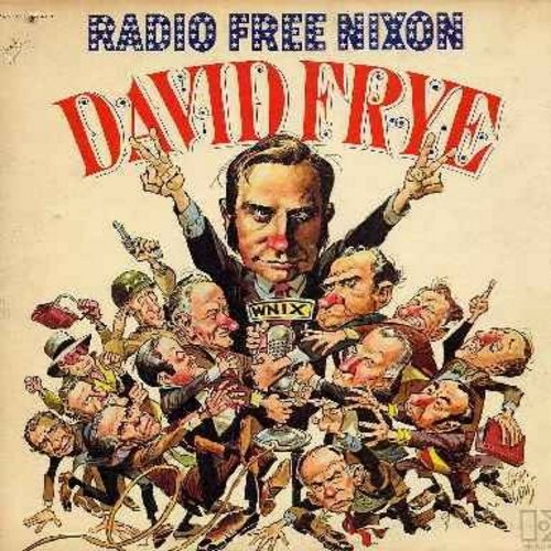 Frye, David - Radio Free Nixon: Hilarious Parody of the controversies surrounding President Richard M. Nixon (Vinyl STEREO LP record, DJ advance pressing) - NM9/VG7 - LP Records