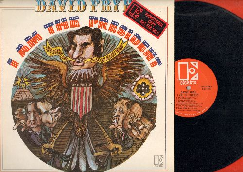 Frye, David - I Am The President: Comedy Satire follow-up to hit album Radio Free Nixon. More funny takes on the Nixon Administration - hilarious! (Vinyl STEREO LP record, DJ advance pressing) - NM9/NM9 - LP Records