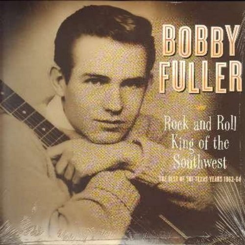 Fuller, Bobby - Rock And Roll King Of The Southwest - The Best of the Texas Years 1962-64: I Fought The Law, Shakedown, Pamela, King Of The Beach, Nancy Jean, Keep On Dancing (vinyl MONO LP record, re-issue of vintage recordings, SEALED, never opened!) -