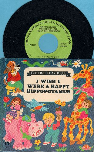Pied Piper Playhouse - Pied Piper Presentation of: I Wish I Were A Happy Hippopotamus (Vinyl 45rpm record with picture cover) - NM9/NM9 - 45 rpm Records