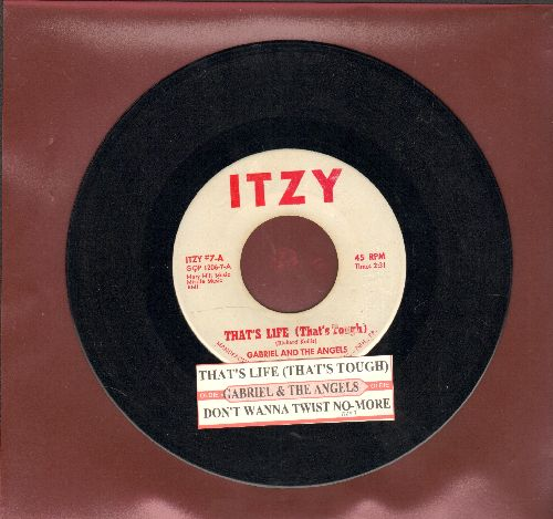 Gabriel & The Angels - That's Life (That's Tough)/Don't Wanna Twist No More (with juke box label) - EX8/ - 45 rpm Records