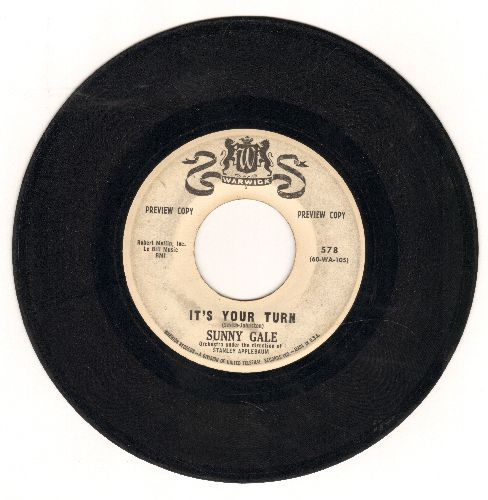 Gale, Sunny - It's Your Turn/Where Have You Been All My Life (DJ advance pressing) - VG7/ - 45 rpm Records