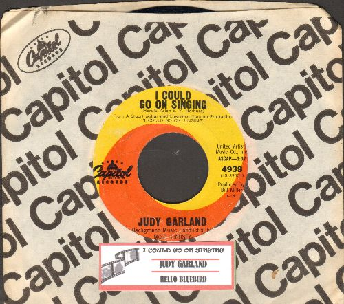 Garland, Judy - I Could Go On Singing/Hello Bluebird (with juke box label and Capitol company sleeve) - EX8/ - 45 rpm Records