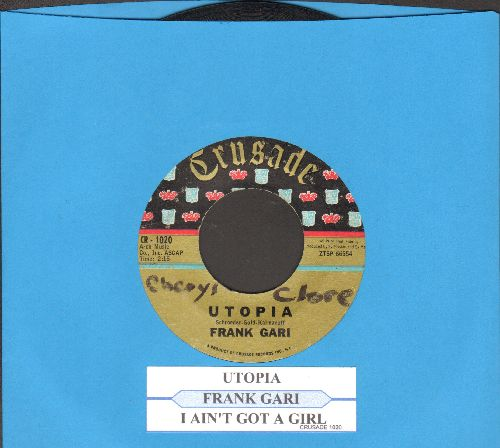 Gari, Frank - Utopia/I Ain't Got A Girl (with juke box label)(minor wol) - VG7/ - 45 rpm Records