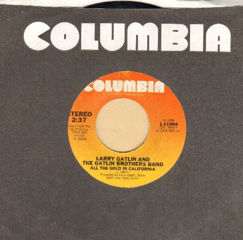 Gatlin, Larry & The Gatlin Brothers Band - All The Gold In California/How Much Is A Man Supposed To Take (with Columbia company sleeve) - NM9/ - 45 rpm Records