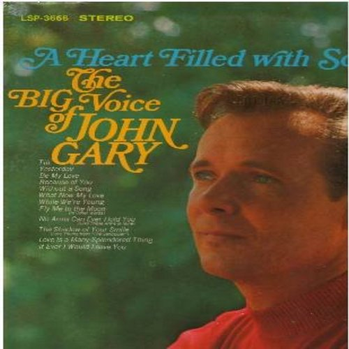Gary, John - A Heart Filled With Song: Till, What Now My Love, Yesterday, Love Is A Many-Splendored Thing (Vinyl STEREO LP record, SEALED, never opened!) - SEALED/SEALED - LP Records