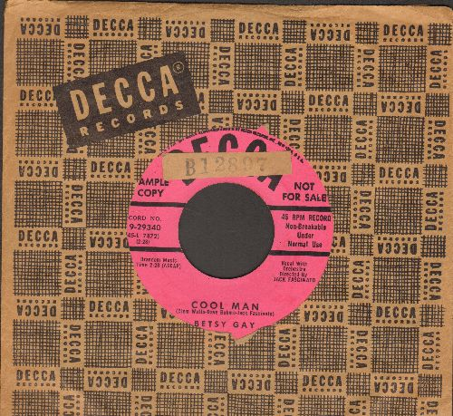 Gay, Betsy - Cool Man/Sweet (DJ advance pressing with vintage Decca compan sleeve,l sol) - NM9/ - 45 rpm Records