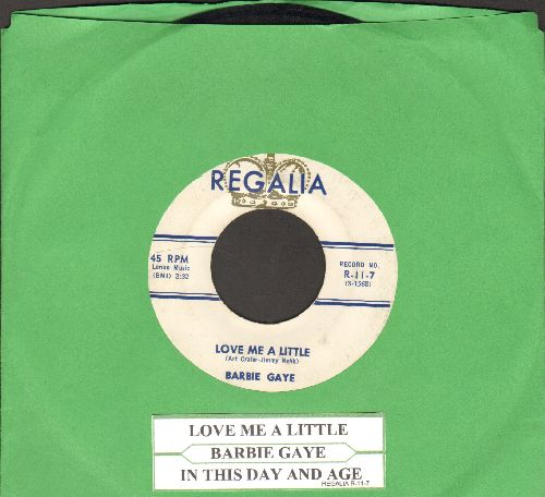 Gaye, Barbie - Love Me A Little/In This Day And Age (with juke box label) - VG7/ - 45 rpm Records