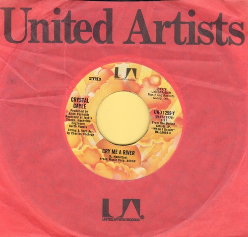 Gayle, Crystal - Cry Me A River/Why Have You Left The One You Left Me For (with United Artists company sleeve) - EX8/ - 45 rpm Records