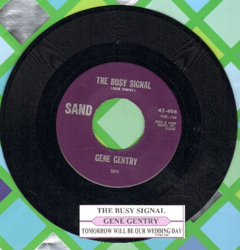 Gentry, Gene - The Busy Signal/Tomorrow Is Our Wedding Day (with juke box label) - NM9/ - 45 rpm Records