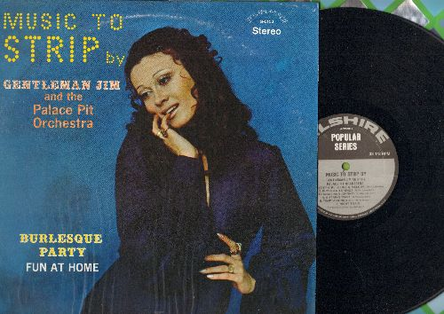Gentleman Jim & His Palace Pit Orchestra - Music To Strip By - Burlesque Party Fun At Home: Bump And Grind, Temptation, The Stripper, C-Cup Blues, G-String Twist, Girdles Aweigh (vinyl STEREO LP record) - NM9/EX8 - LP Records
