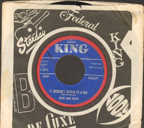 Gene & Ruth - It Shouldn't Happen To A Dog/(You Got Your) Freedom (with vintage King company sleeve) - VG7/ - 45 rpm Records