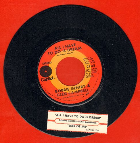 Gentry, Bobbie & Glen Campbell - All I Have To Do Is Dream/Less Of Me (with juke box label) - NM9/ - 45 rpm Records