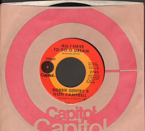 Gentry, Bobbie & Glen Campbell - All I Have To Do Is Dream/Less Of Me (with Capitol company sleeve) - EX8/ - 45 rpm Records