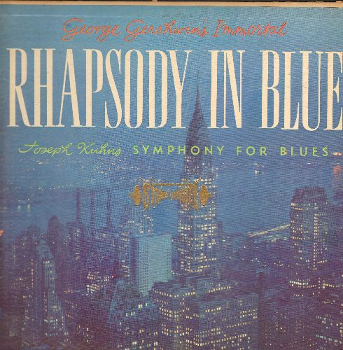 Gershwin, George - Rhapsody In Blue  - The Gershwin Classic + Joseph Kuhn's Symphony For Blues (vinyl STEREO LP record) - EX8/VG7 - LP Records