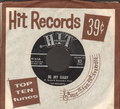 Georgettes - Be My Baby/Sally, Go 'Round The Roses (by The Belles on flip-side) (contemporary cover-versions of hits with RARE HIT company sleeve) - NM9/ - 45 rpm Records
