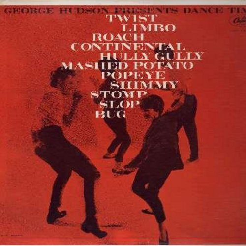 Hudson, George - George Hudson Presents Dance Time: Twist, Limbo, Roach, Continental, Hully Gully, Mashed Potato, Popey, Shimmy, Slop, Bug (Vinyl MONO LP record) - M10/EX8 - LP Records