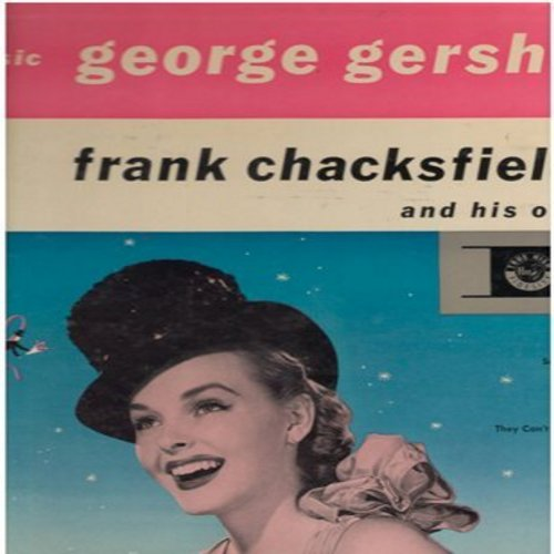 Chacksfield, Frank & His Orchestra - The Music Of George Gershwin: S'Wonderful, Embraceable You, I Got Rhythm, Rhapsody In Blue, Fascinatin' Rhythm, Someone To Watch Over Me (Vinyl MONO LP record, British Pressing) - NM9/EX8 - LP Records