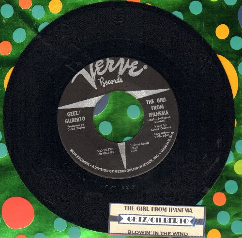 Getz/Gilberto - The Girl From Ipanema/Blowing In The Wind (with juke box label) - NM9/ - 45 rpm Records