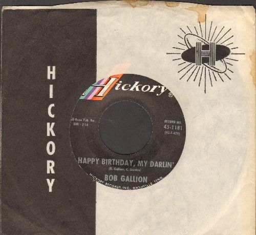 Gallion, Bob - Happy Birthday, My Darlin'/Wall To Wall Love (with Hickory company sleeve) - NM9/ - 45 rpm Records
