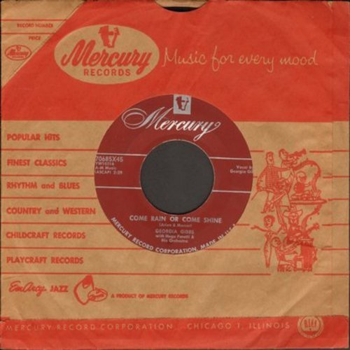 Gibbs, Georgia - Come Rain Or Come Shine/I Want You To Be My Baby (burgundy label first pressing with vintage Mercury company sleeve) - NM9/ - 45 rpm Records