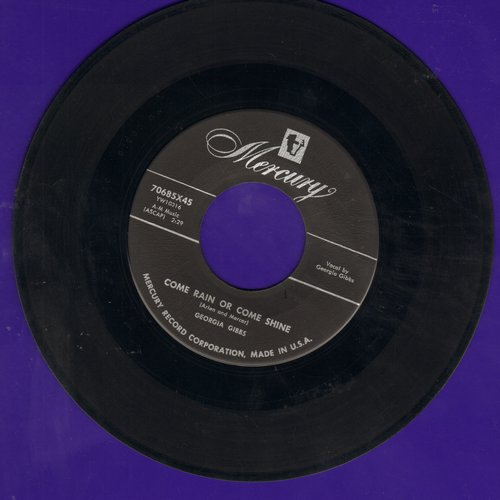 Gibbs, Georgia - Come Rain Or Come Shine/I Want You To Be My Baby - EX8/ - 45 rpm Records