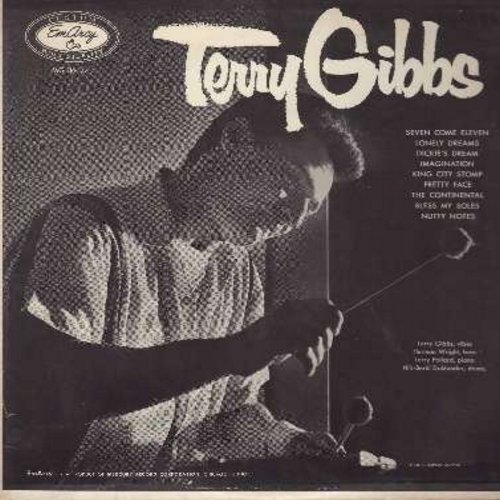 Gibbs, Terry - Terry Gibbs: Seven Come Eleven, Lonely Drums, Dickie's Dream, Imagination, King City Stomp, Pretty Face, The Continental (Vinyl MONO LP record) - EX8/VG7 - LP Records