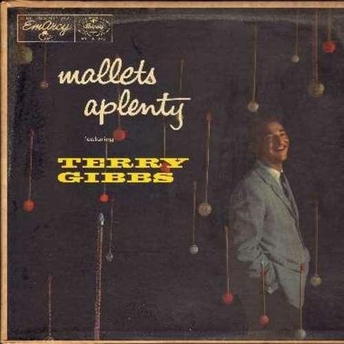 Gibbs, Terry - Mallets Aplenty: Nothing To It, Mean To Me, Haunted, Gibberish, I'll Remember April, Soupy's On (Vinyl MONO LP record) - EX8/VG6 - LP Records