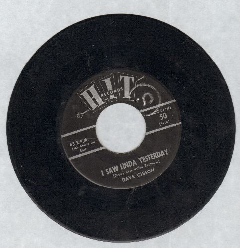 Gibson, Dave - I Saw Linda Yesterday/Hey Paula (by Bob & Bobbie) (contemporary cover versions, with RARE vintage Hit company sleeve) - VG7/ - 45 rpm Records